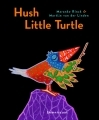 Hush Little Turtle